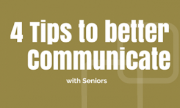 4 Tips to Better Communicate with Seniors